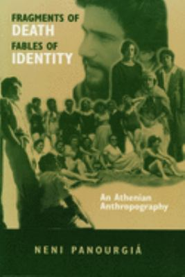 Fragments of Death, Fables of Identity: An Athenian Anthropography 9780299145644