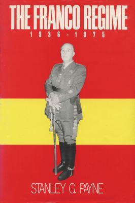 Franco Regime 1936-1975 9780299110703