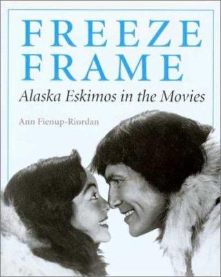 Freeze Frame: Alaska Eskimos in the Movies 9780295983370