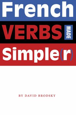 French Verbs Made Simpler 9780292714724