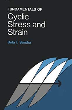 Fundamentals of Cyclic Stress and Strain 9780299061005