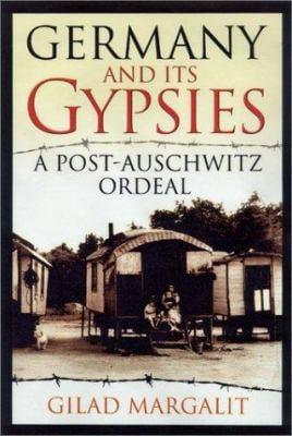 Germany and Its Gypsies: A Post-Auschwitz Ordeal 9780299176747