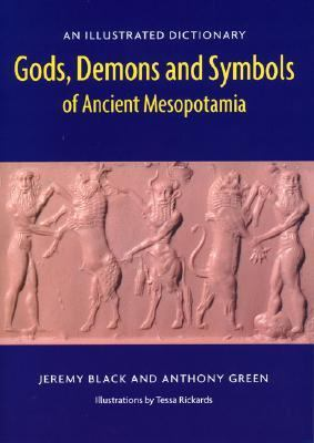 Gods, Demons and Symbols of Ancient Mesopotamia: An Illustrated Dictionary 9780292707948