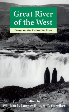 Great River on the West: Essays on the Columbia River 9780295977775