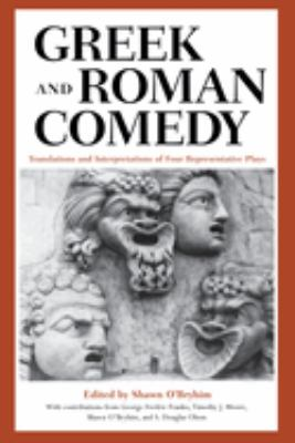 Greek and Roman Comedy: Translations and Interpretations of Four Representative Plays 9780292760554