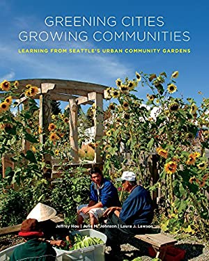 Greening Cities, Growing Communities: Learning from Seattle's Urban Community Gardens 9780295989280