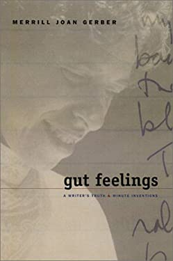 Gut Feelings: A Writer's Truths and Minute Inventions 9780299183509
