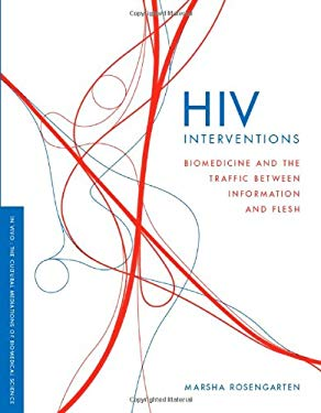 HIV Interventions: Biomedicine and the Traffic Between Information and Flesh 9780295989426