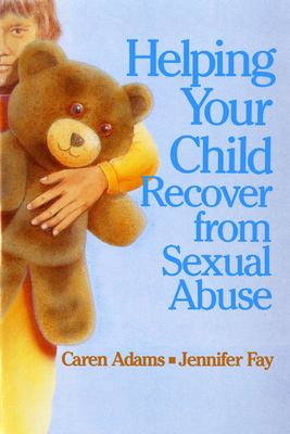 Helping Your Child Recover from Sexual Abuse 9780295968063