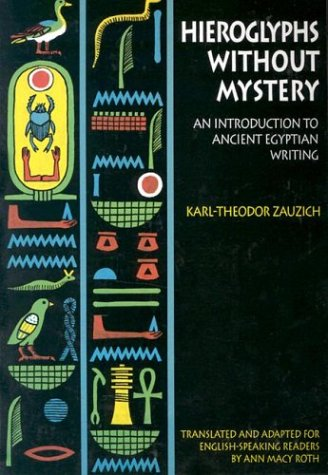Hieroglyphs Without Mystery: An Introduction to Ancient Egyptian Writing 9780292798045