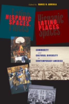 Hispanic Spaces, Latino Places: Community and Cultural Diversity in Contemporary America 9780292705623