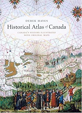 Historical Atlas of Canada: Canada's History Illustrated with Original Maps 9780295982779