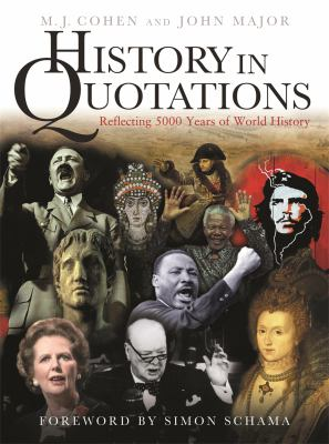 History in Quotations: Reflecting 5000 Years of World History 9780297844860