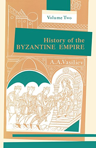 History of the Byzantine Empire, 324-1453, Volume II 9780299809263