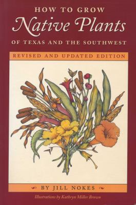 How to Grow Native Plants of Texas and the Southwest 9780292755734
