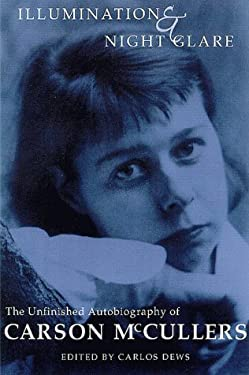 Illumination and Night Glare: The Unfinished Autobiography of Carson McCullers 9780299164409