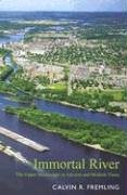 Immortal River: The Upper Mississippi in Ancient and Modern Times 9780299202941