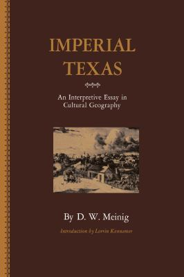 Imperial Texas: An Interpretive Essay in Cultural Geography 9780292738072