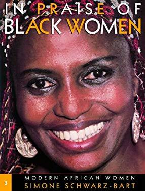 In Praise of Black Women: Modern African Women 9780299172701