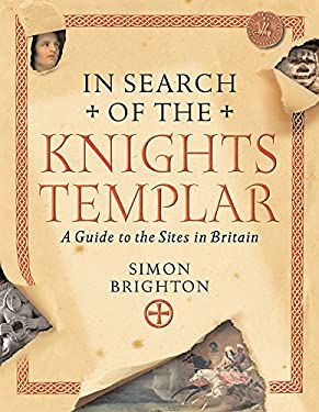 In Search of the Knights Templar: A Guide to the Sites in Britain 9780297844334