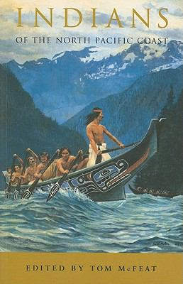 Indians of the North Pacific Coast: Studies in Selected Topics - McFeat, Tom