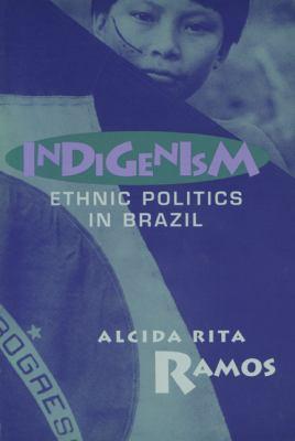 Indigenism: Ethnic Politics in Brazil 9780299160401