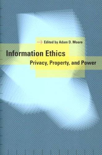 Information Ethics: Privacy, Property, and Power 9780295984896