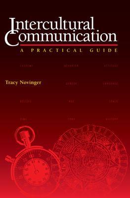 Intercultural Communication: A Practical Guide 9780292755710