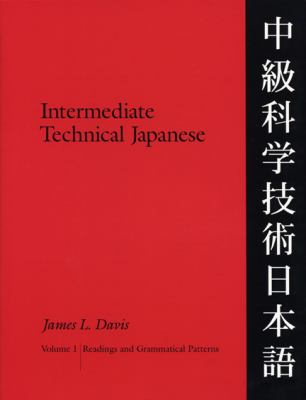 Intermediate Technical Japanese, Volume 1: Readings and Grammatical Patterns 9780299185541
