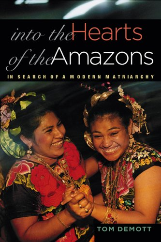 Into the Hearts of the Amazons: In Search of a Modern Matriarchy 9780299216405