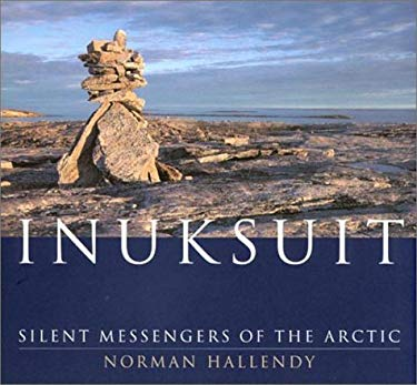Inuksuit: Silent Messengers of the Arctic 9780295979830