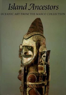 Island Ancestors: Oceania Art from the Masco Collection 9780295973296