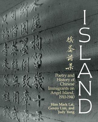 Island: Poetry and History of Chinese Immigrants on Angel Island 1910-1940 9780295971094