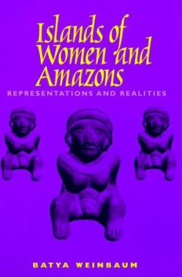 Islands of Women and Amazons: Representations and Realities 9780292791275