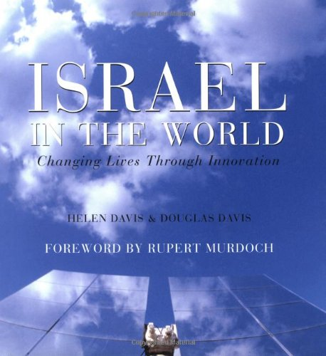 Israel in the World: Changing Lives Through Innovation 9780297844099