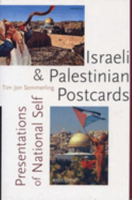 Israeli and Palestinian Postcards: Presentations of National Self 9780292702158