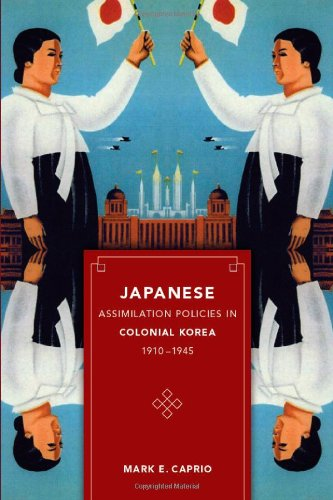 Japanese Assimilation Policies in Colonial Korea, 1910-1945 9780295989013
