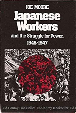 Japanese Workers and the Struggle for Power, 1945-1947 9780299093204