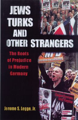 Jews, Turks, and Other Strangers: Roots of Prejudice in Modern Germany 9780299184001