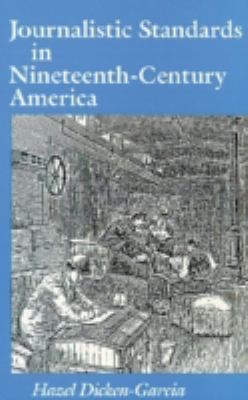 Journalistic Standards in Nineteenth-Century America 9780299121709