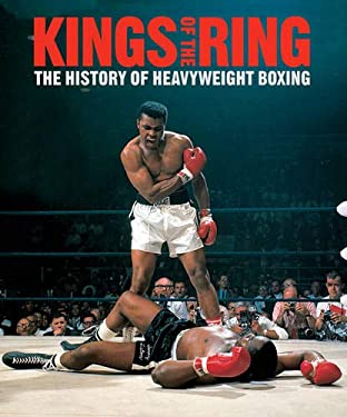 Kings of the Ring: The History of Heavyweight Boxing 9780297853459