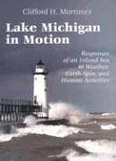 Lake Michigan in Motion: Responses of an Inland Sea to Weather, Earth-Spin, and Human Activities 9780299178345