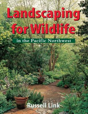 Landscaping for Wildlife in the Pacific Northwest 9780295978208