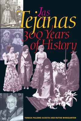 Las Tejanas: 300 Years of History 9780292705272