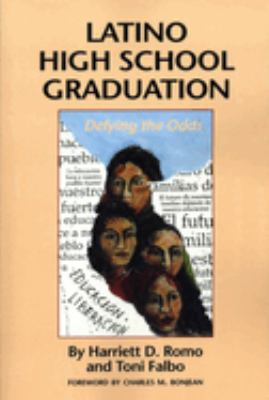 Latino High School Graduation: Defying the Odds 9780292724952