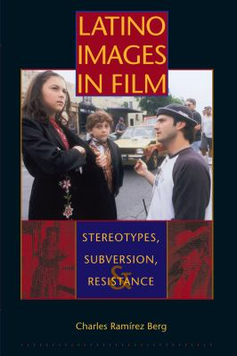 Latino Images in Film: Stereotypes, Subversion, and Resistance 9780292709072