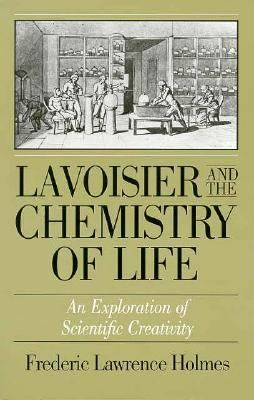 Lavoisier & the Chemistry of Life 9780299099848