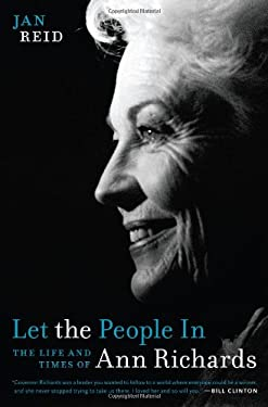 Let the People in: The Life and Times of Ann Richards 9780292719644