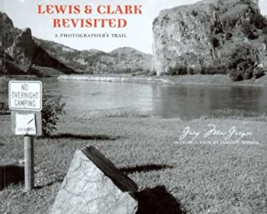 Lewis and Clark Revisited: A Photographer's Trail 9780295983424