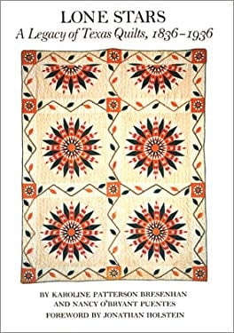 Lone Stars, Volume I: A Legacy of Texas Quilts, 1836-1936 9780292746497